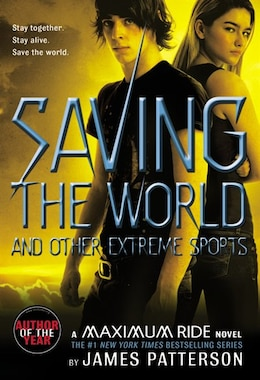 Book Saving The World And Other Extreme Sports: A Maximum Ride Novel by James Patterson