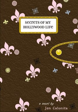 Book Secrets Of My Hollywood Life by Jen Calonita