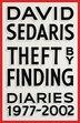 Theft By Finding: Diaries (1977-2002) by David Sedaris