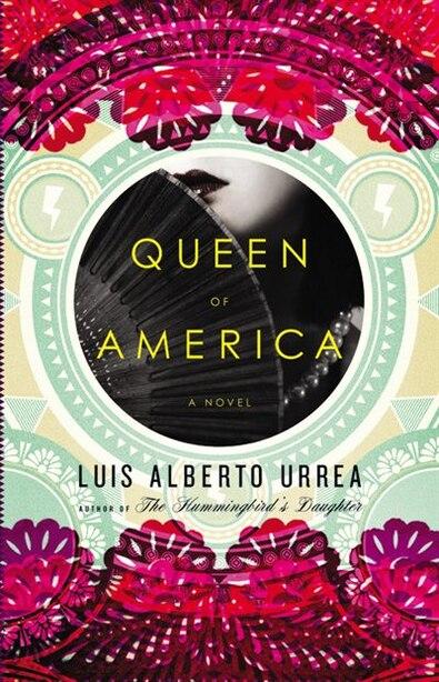 Queen of America: A Novel by Luis Alberto Urrea