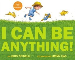 Book I Can Be Anything! by Jerry Spinelli