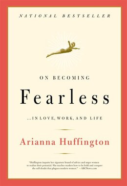 Book On Becoming Fearless: ...in Love, Work, And Life by Arianna Huffington