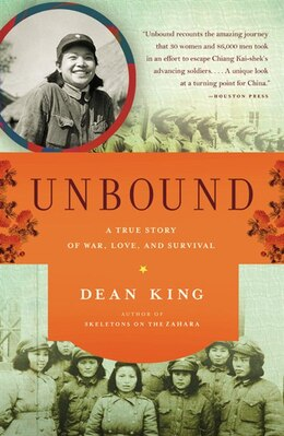 Book Unbound: A True Story Of War, Love, And Survival by Dean King