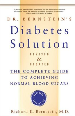 Book Dr. Bernstein's Diabetes Solution: The Complete Guide to Achieving Normal Blood Sugars by Richard K. Bernstein