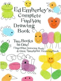 Ed Emberley's Complete Funprint Drawing Book: Two Books In One! Fingerprint Drawing Book & Great…