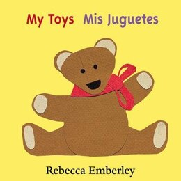Book My Toys/ Mis Juguetes: Board Book by Rebecca Emberley