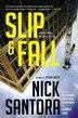 Slip & Fall by Nick Santora