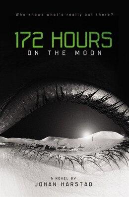 Book 172 Hours On The Moon by Johan Harstad