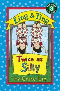 Book Ling & Ting: Twice As Silly by Grace Lin