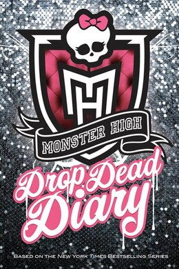 Book Monster High Drop Dead Diary by Abaghoul Harris