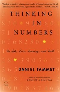 Book Thinking In Numbers: On Life, Love, Meaning, And Math by Daniel Tammet
