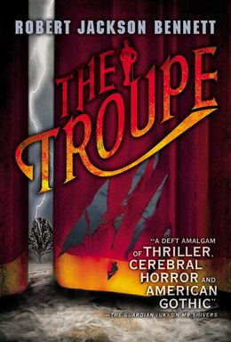 Book The Troupe by Robert Jackson Bennett