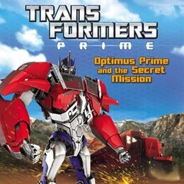Book Transformers Prime: Optimus Prime And The Secret Mission by Ray Santos