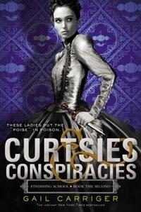 Curtsies & Conspiracies