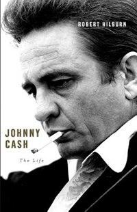 Book Johnny Cash: The Life by Robert Hilburn