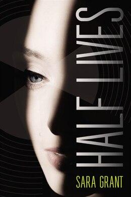 Book Half Lives by Sara Grant