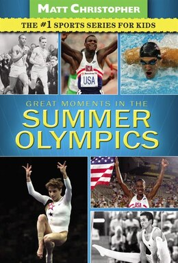 Book Great Moments In The Summer Olympics by Matt Christopher