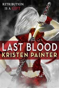 Book Last Blood by Kristen Painter