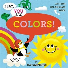 Book I Say, You Say Colors! by Tad Carpenter