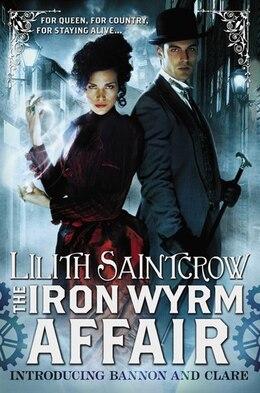 Book The Iron Wyrm Affair by Lilith Saintcrow