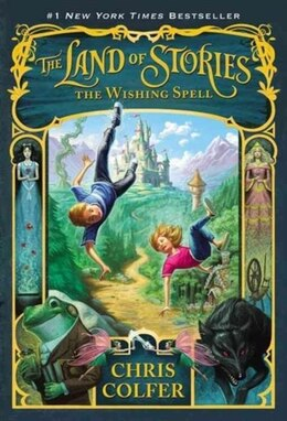 Book The Land Of Stories: The Wishing Spell: The Wishing Spell by Chris Colfer