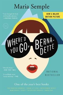 Book Where'd You Go, Bernadette: A Novel by Maria Semple