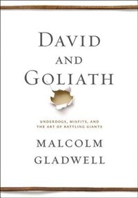 Book David And Goliath: Underdogs, Misfits, And The Art Of Battling Giants by Malcolm Gladwell