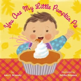 Book You Are My Little Pumpkin Pie by Amy E. Sklansky