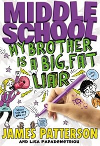 Book Middle School: My Brother Is A Big, Fat Liar by James Patterson