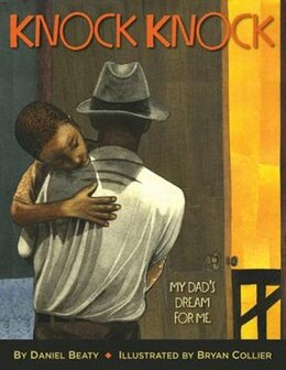 Book Knock Knock: My Dad's Dream For Me by Daniel Beaty