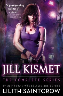 Book Jill Kismet: The Complete Series by Lilith Saintcrow