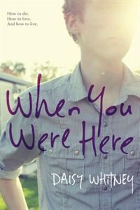Book When You Were Here by Daisy Whitney