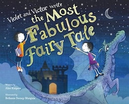 Book Violet And Victor Write The Most Fabulous Fairy Tale by Alice Kuipers