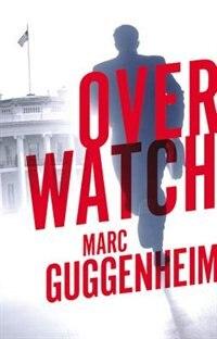 Book Overwatch by Marc Guggenheim