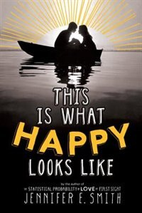 Book This Is What Happy Looks Like by Jennifer E. Smith