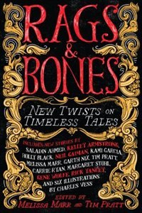 Book Rags & Bones: New Twists On Timeless Tales by Melissa Marr