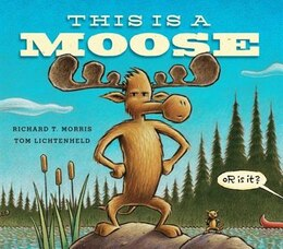 Book This Is A Moose by Richard T. Morris