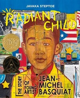 Book Radiant Child: The Story Of Young Artist Jean-michel Basquiat by Javaka Steptoe