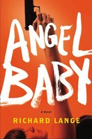 Book Angel Baby: A Novel by Richard Lange
