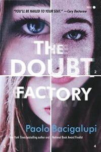 Book The Doubt Factory: A Page-turning Thriller Of Dangerous Attraction And Unscrupulous Lies by Paolo Bacigalupi