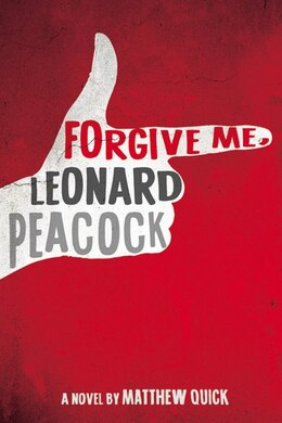 Book Forgive Me, Leonard Peacock by Matthew Quick