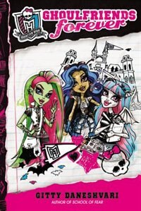 Book Monster High: Ghoulfriends Forever by Gitty Daneshvari