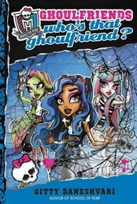 Book Monster High: Who's That Ghoulfriend? by Gitty Daneshvari