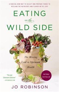 Book Eating On The Wild Side: The Missing Link To Optimum Health by Jo Robinson