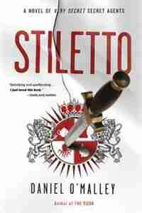 Stiletto: A Novel by Daniel O'malley