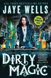 Dirty Magic by Jaye Wells
