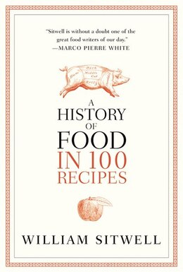 Book A History Of Food In 100 Recipes by William Sitwell