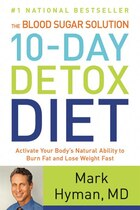 The Blood Sugar Solution 10-day Detox Diet: Activate Your Body's Natural Ability To Burn Fat And…