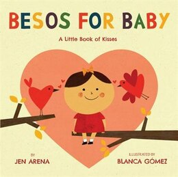 Book Besos For Baby: A Little Book Of Kisses by Jen Arena