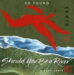 Book Should You Be A River: A Poem About Love by Ed Young